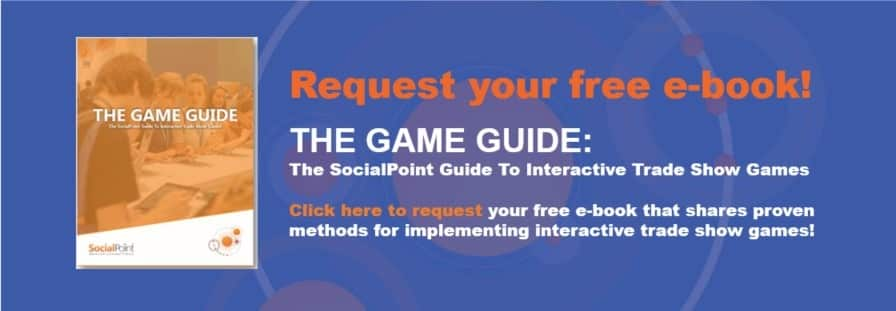 The Game Guide - The SocialPoint Guide To Interactive Trade Show Games - request at end of blog post