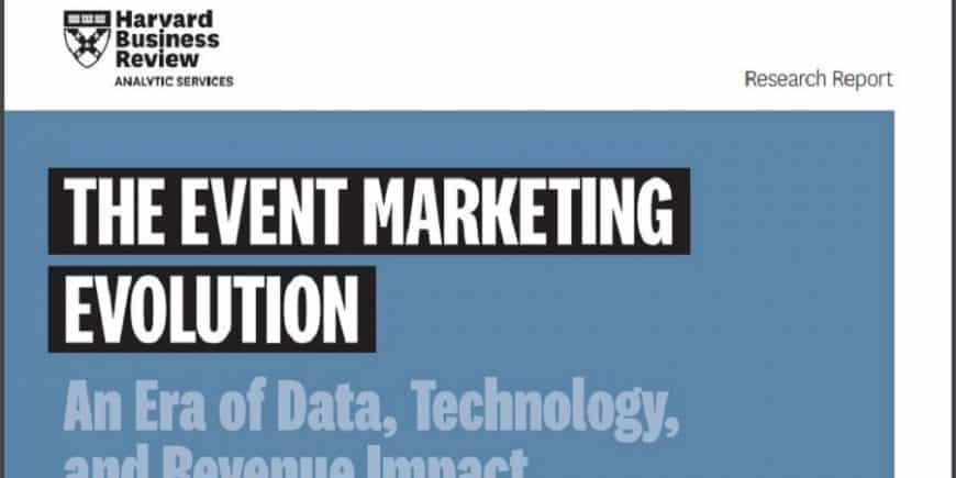 Harvard Report - The Event Marketing Evolution