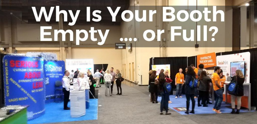 why is your trade show booth empty or full